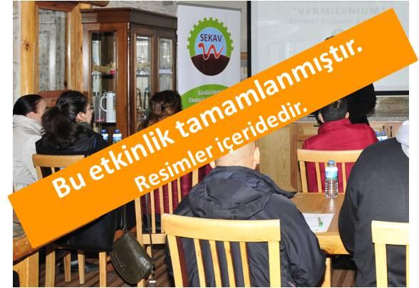 SEKAV 8. Vermikültür Etkinliği <br> Adana 25 -26 Şubat 2017